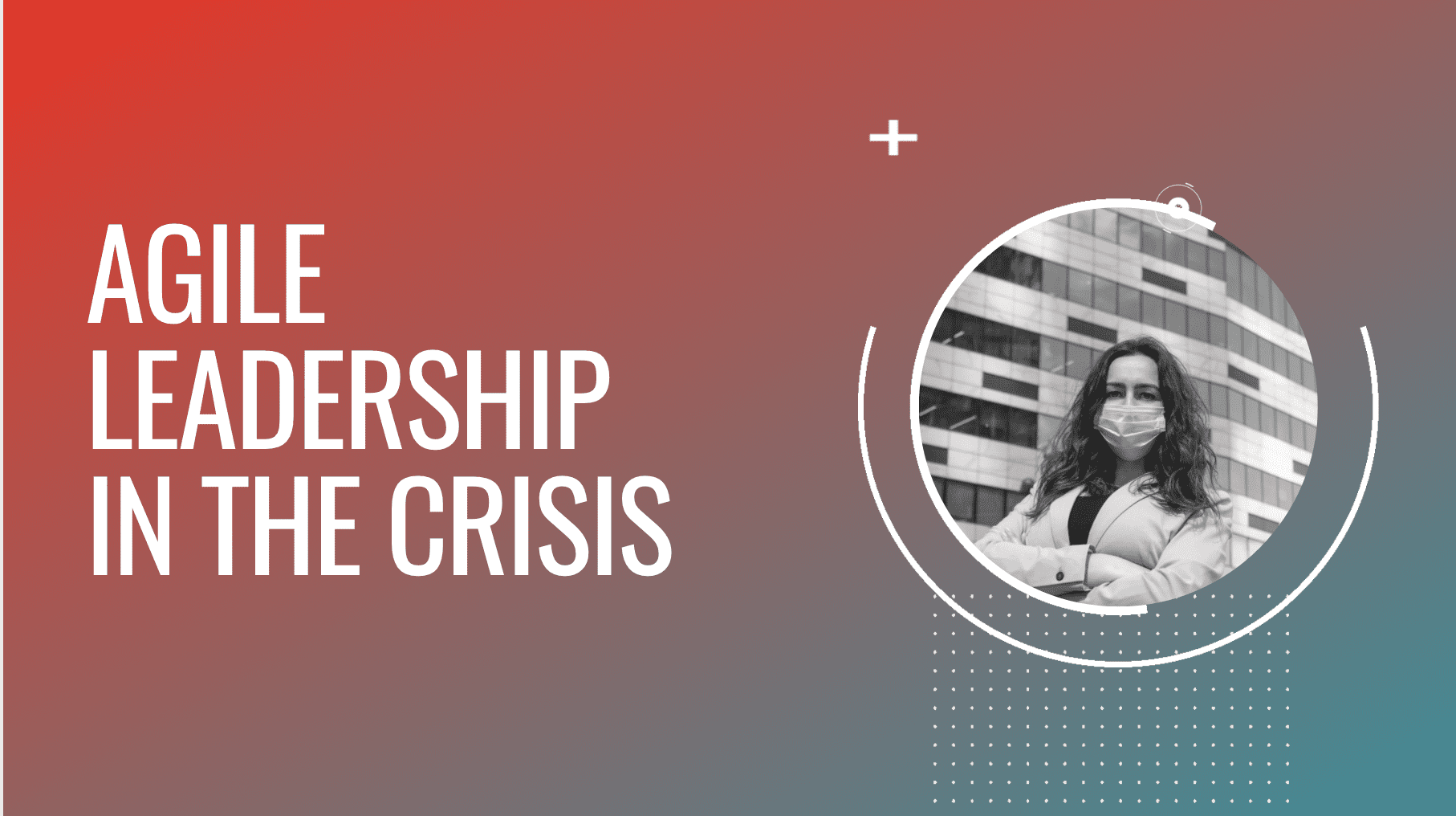 Agile Leadership in the Crisis