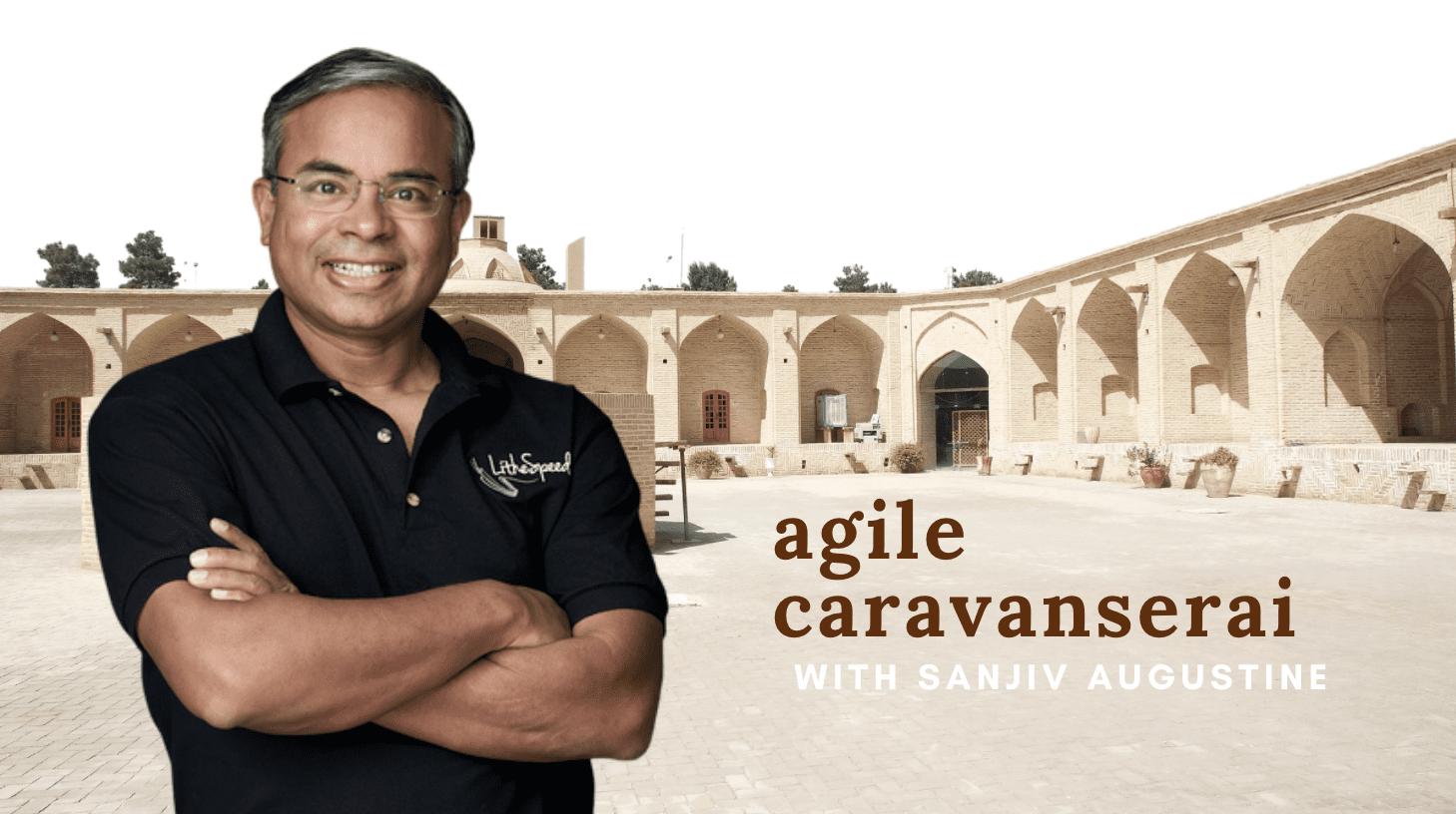 Agile Caravanserai: Journey with us