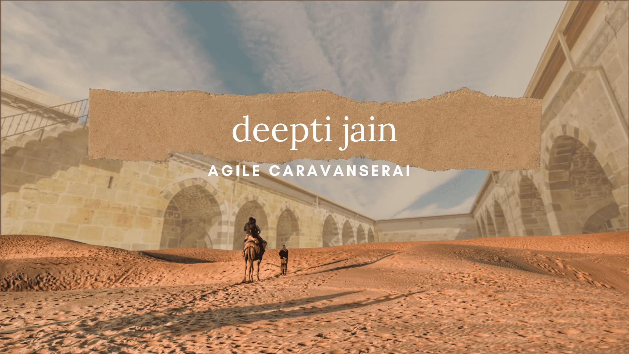 Agile Caravanserai Deepti Jain
